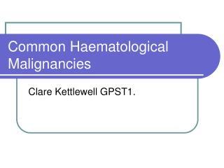 Common Haematological Malignancies