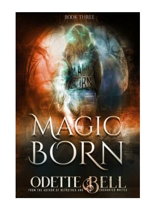 [PDF] Magic Born Book Three by Odette C. Bell