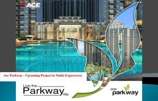 Ace Parkway - Upcoming Projects in Noida Expressway