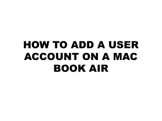 HOW TO ADD A USER ACCOUNT ON A MAC BOOK AIR