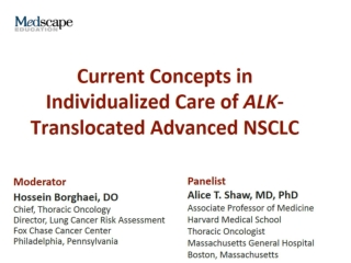 Current Concepts in Individualized Care of ALK -Translocated Advanced NSCLC