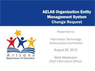AELAS Organization Entity Management System Change Request