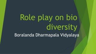 Role play on bio diversity