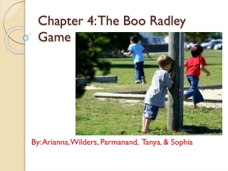 Chapter 4: The Boo Radley Game
