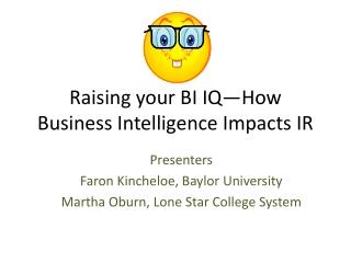 Raising your BI IQ—How Business Intelligence Impacts IR