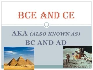 BCE and CE