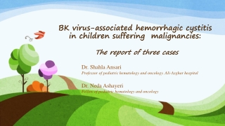 Dr. Shahla Ansari P rofessor of pediatric hematology and oncology. Ali- Asghar hospital