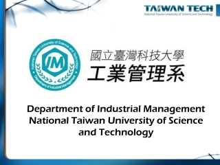 Department of Industrial Management National Taiwan University of Science and Technology