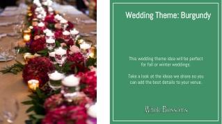 Create an Impressive Arrangement with Burgundy Wedding Colors