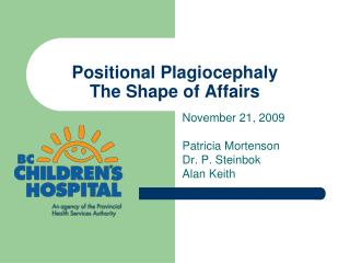 Positional Plagiocephaly The Shape of Affairs