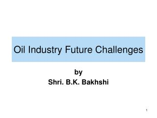 Oil Industry Future Challenges