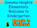 Sonoma Heights Elementary  Welcome to Kindergarten