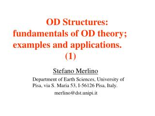 OD Structures:  fundamentals of OD theory;  examples and applications.                        1