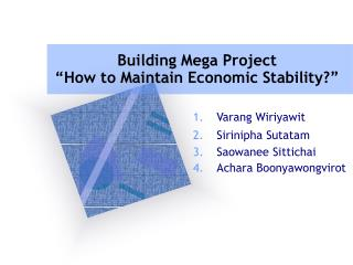 "Building Mega Project  ""How to Maintain Economic Stability?"""