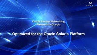 Oracle Storage Networking  Powered by QLogic