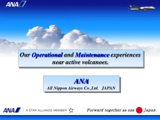 Our Operational and Maintenance experiences near active volcanoes.