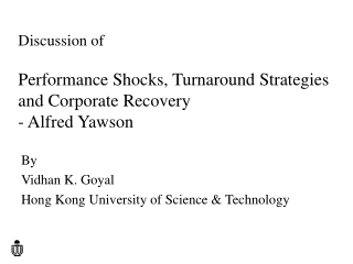 Discussion of Performance Shocks, Turnaround Strategies and Corporate Recovery - Alfred Yawson