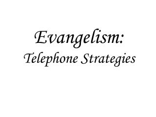 Evangelism: Telephone Strategies