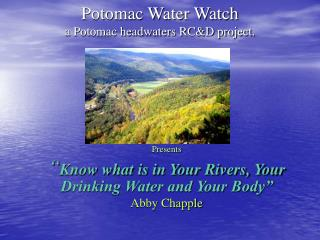 Potomac Water Watch a Potomac headwaters RC&D project.