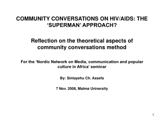COMMUNITY CONVERSATIONS ON HIV/AIDS: THE 'SUPERMAN' APPROACH?