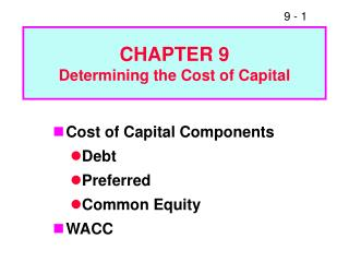CHAPTER 9 Determining the Cost of Capital
