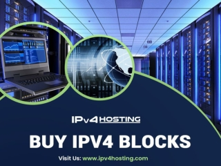 Buy Ipv4 Blocks Super Easy With IPv4Hosting.com! Tips for Convenient Buying