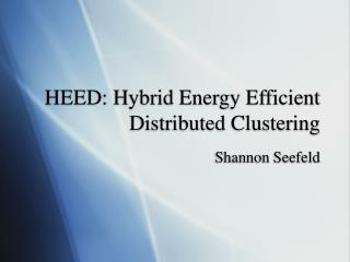 HEED: Hybrid Energy Efficient Distributed Clustering