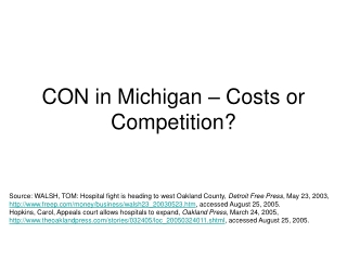 CON in Michigan – Costs or Competition?