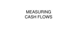 MEASURING CASH FLOWS