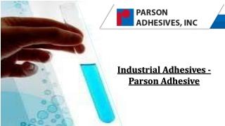 Industrial Adhesives - Parson Adhesive