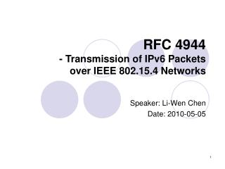 RFC 4944 - Transmission of IPv6 Packets  over IEEE 802.15.4 Networks