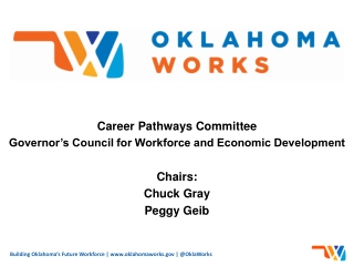 Career Pathways Committee Governor's Council for Workforce and Economic Development Chairs: