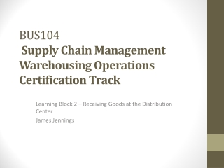 BUS104 Supply Chain Management Warehousing Operations Certification Track