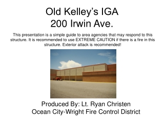 Old Kelley's IGA 200 Irwin Ave.