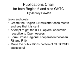 Publications Chair for both Region 6 and also GHTC
