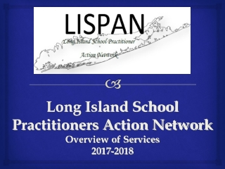Long Island School Practitioners Action Network Overview of Services 2017-2018