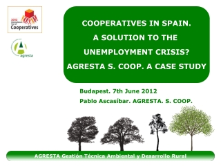 COOPERATIVES IN SPAIN. A SOLUTION TO THE UNEMPLOYMENT CRISIS? AGRESTA S. COOP. A CASE STUDY