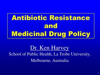Antibiotic Resistance  and  Medicinal Drug Policy