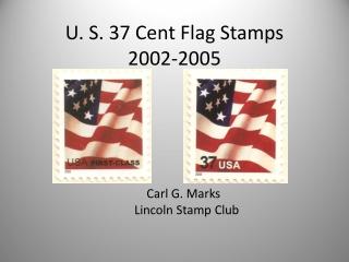 U. S. 37 Cent Flag Stamps 2002-2005