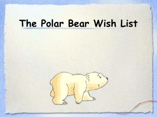 The Polar Bear Wish List