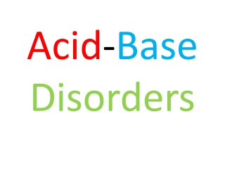 Acid - Base Disorders
