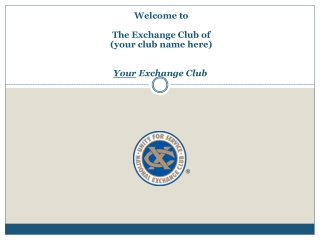 Welcome to The Exchange Club of (your club name here) Your Exchange Club