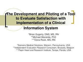 *Brian Gugerty, DNS, MS, RN **Michael Maranda, PhD ***Dona Rook, MS, RN