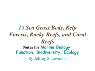 15 Sea Grass Beds, Kelp Forests, Rocky Reefs, and Coral Reefs
