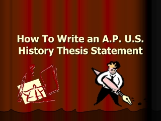 How To Write an A.P. U.S. History Thesis Statement
