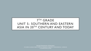 7 th  Grade  Unit 5- Southern and Eastern Asia in 20 th  Century and Today