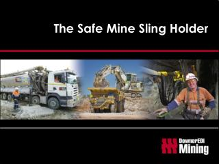 The Safe Mine Sling Holder