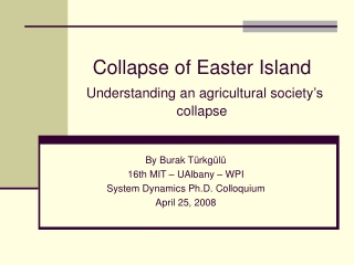 Collapse of Easter Island Understanding a n agricultural society 's collapse