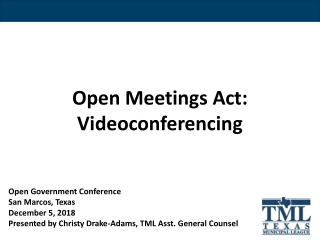 Open Meetings Act: Videoconferencing Open Government Conference San Marcos, Texas