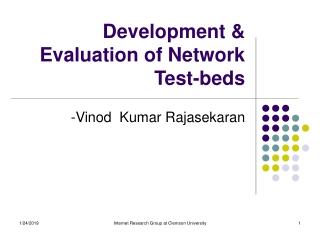 Development & Evaluation of Network Test-beds